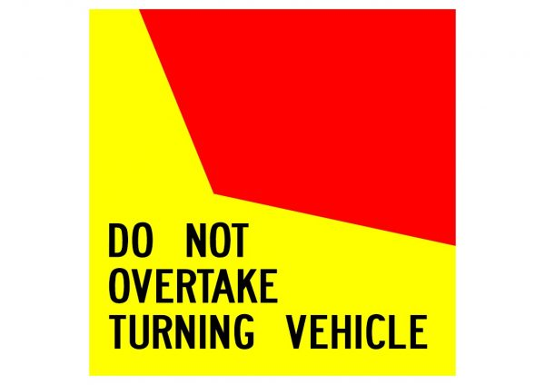 DO NOT OVERTAKE TURNING