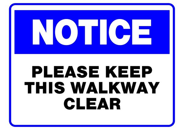 NOTICE KEEP WALKWAY CLEAR