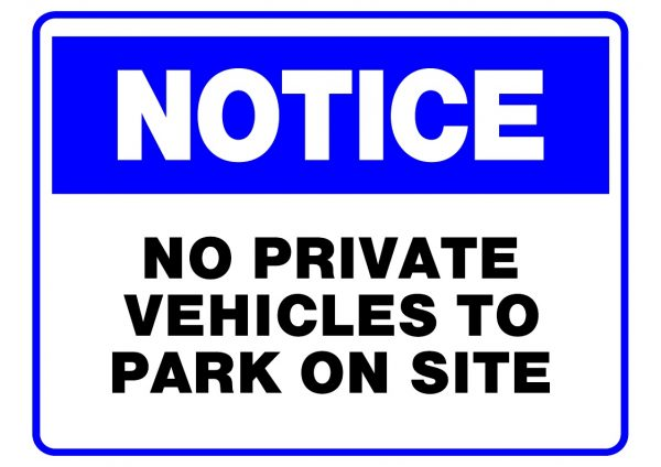 NOTICE NO PRIVATE VEHICLES TO PARK