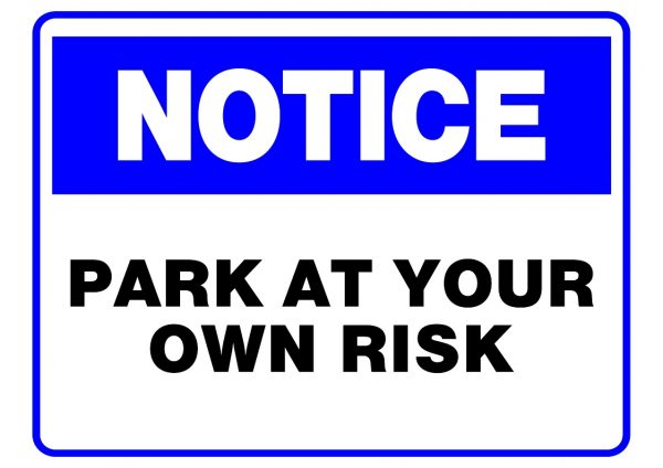 NOTICE PARK AT OWN RISK