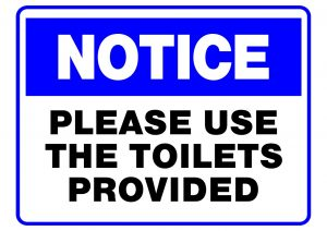NOTICE USE TOILETS PROVIDED