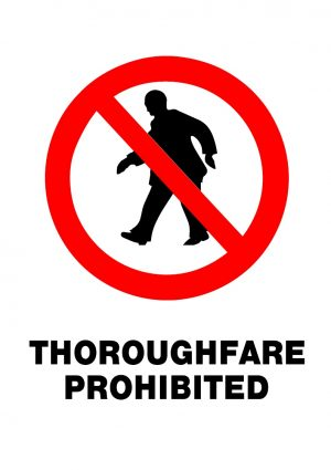 PROHIBITED THOROUGHFARE ONLY