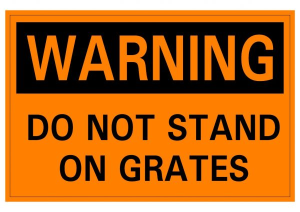 WARNING DO NOT STAND ON GRATES
